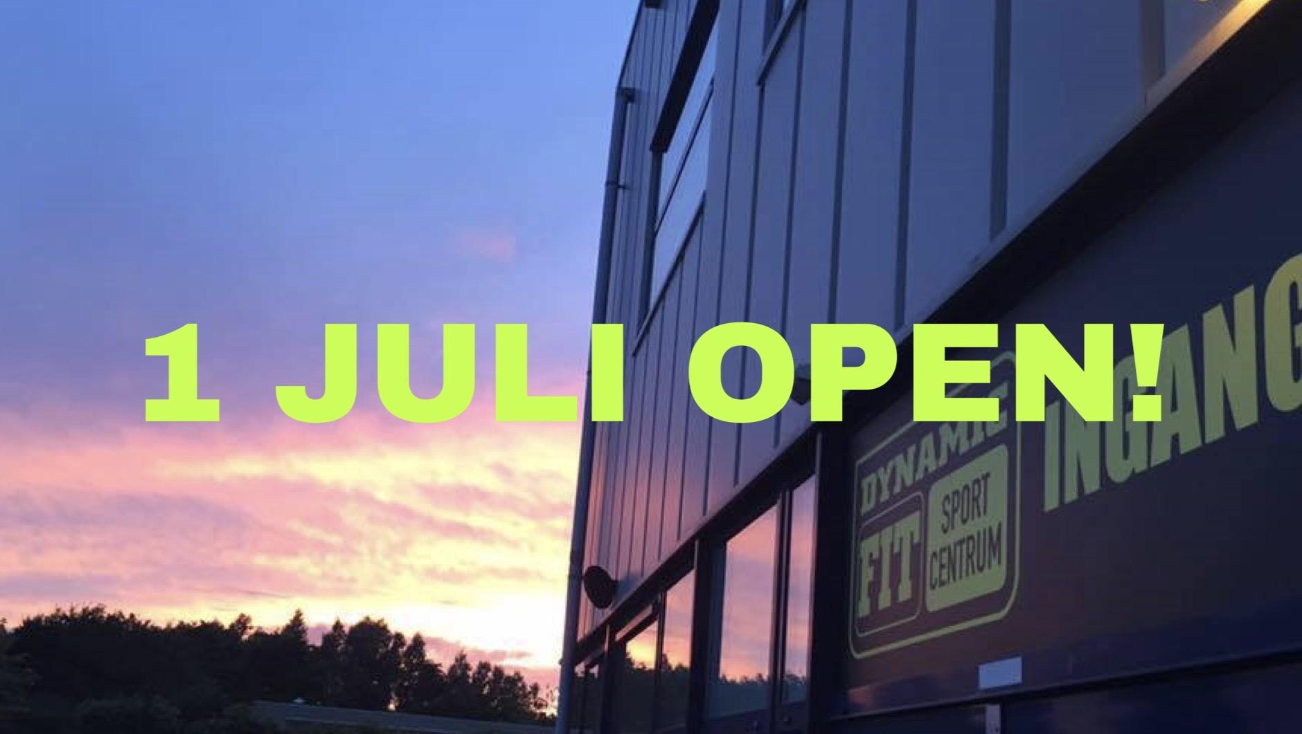 1 JULI OPEN!